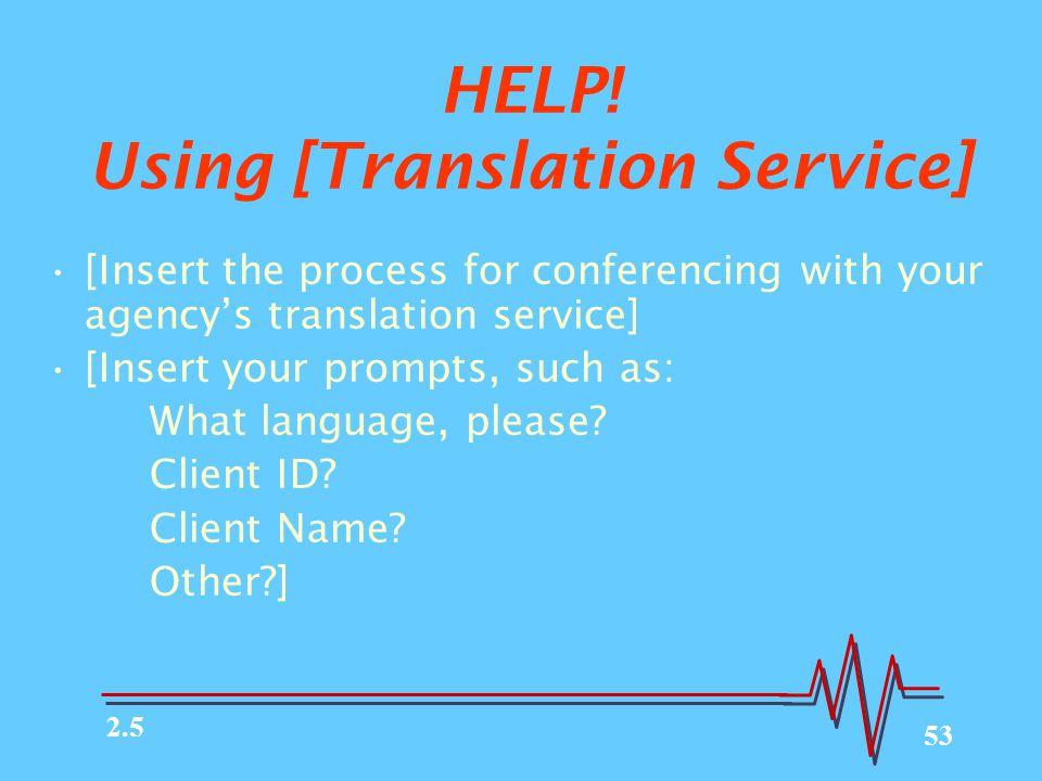 HELP! Using [Translation Service]